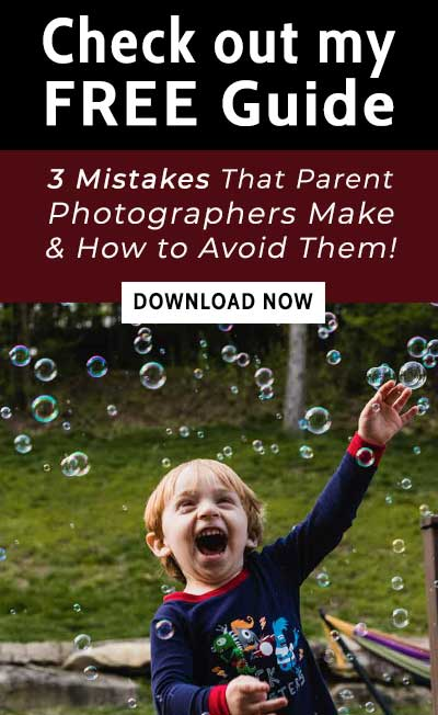 FREE Guide: 3 Common Photography Mistakes Parents Make